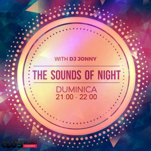 The Sounds Of Night with Dj Jonny @ClubRadio.ro editia 1 [18.12.2016]