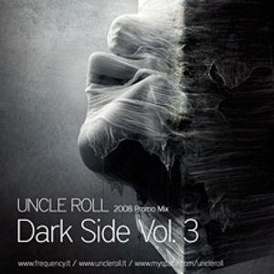 Uncle Roll - Dark Side Vol. 3 (July 2008)