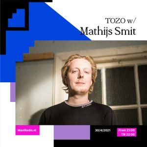 TOZO TAKEOVER w/ Matthijs Smit / 30-04-2021