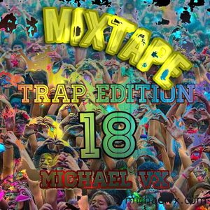 Mixtape #18 Trap edition