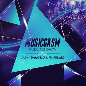 MUSICGASM - SASHA DANGELO & FELIPE SIMO (PODCAST MIX #4)