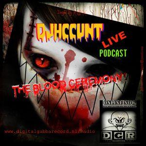 #DJHCCUNT @ D.G.Radio- THE BLOOD CEREMONY! LIVE PODCAST! 111