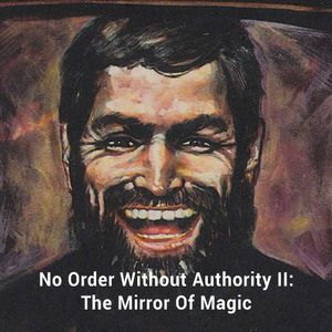 INTERRFERENCE - No Order Without Authority II-The Mirror Of Magic