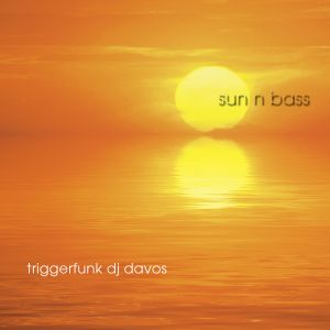 Triggerfunk - DJ Davos - Sun n Bass mix.