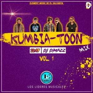 Kumbia-Toon Mix Vol.1 By Dj Dimazz El Control del Ritmo (Element Music de El Salvador) 2017