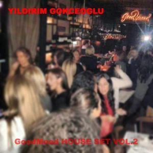 YILDIRIM GOKCEOGLU GoodMood HOUSE SET VOL.2
