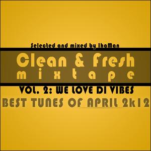 CLEAN & FRESH MIXTAPE vol. 2: WE LOVE DI VIBES - selected & mixed by IhaMan