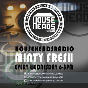 Minty Fresh LIVE on www.househeadsradio.com 29.04.15