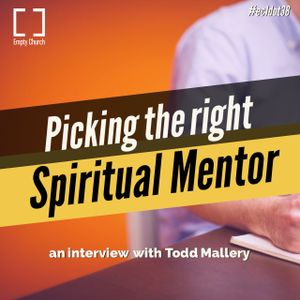 Ec1dot38 - Talking About Spiritual Mentors: An Interview With Todd Mallery
