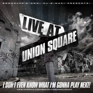LIVE AT UNION SQUARE IN FULL EFFECT!