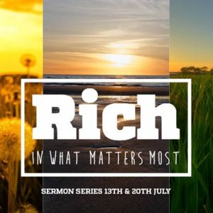 Rich In What Matters Most Pt. 1- AM - Luke Brough
