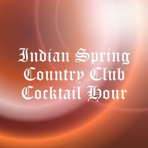 Indian Spring Country Club Cocktail Hour