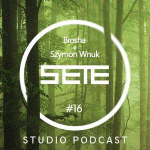 Szymon Wnuk + Brosha -SETE Studio Podcast #016 (part2)