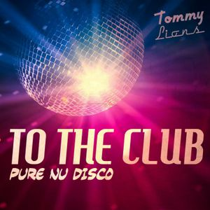 Tommy Lions - To The Club [VOL1]
