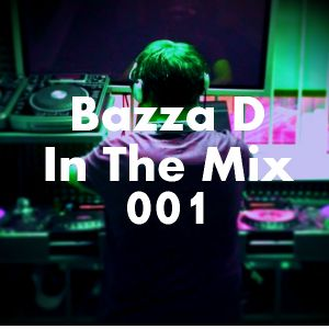 Bazza D In The Mix #001 (4 Deck Mix Edition)