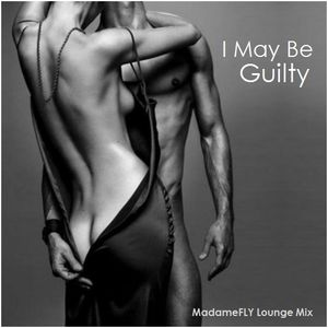 I May Be Guilty - 2014 RWRK