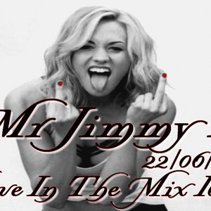 Mr Jimmy H - Love In The Mix Ibiza 22-06-2015
