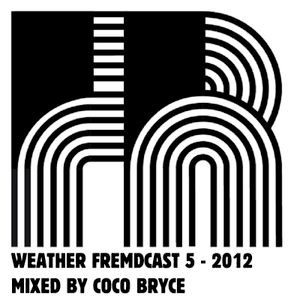 Weather Fremdcast Guestmix 5 - mix by Coco Bryce