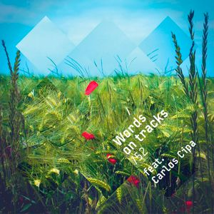 Words On Tracks /52 feat. Carlos Cipa