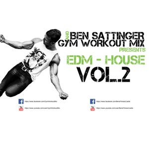 Gym Workout Mix presents- BEN SATTINGER PROGRESSIVE HOUSE EDM Vol.2