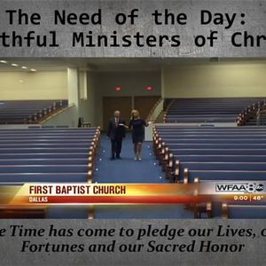 The Need of our Day: Faithful Ministers of Christ
