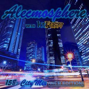 Alecmosphere 158: City Mix with Iceferno (Web Edition)