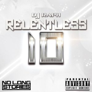 DJ RAPH - RELENTLESS 10 @raphrelentless