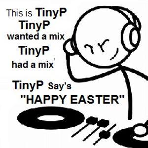 djTinyP's Easter Offerings