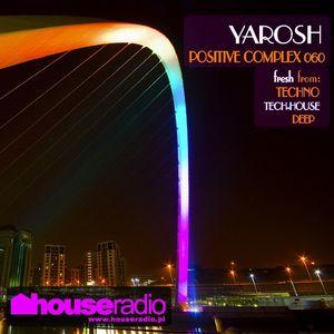 Positive Complex 060 @ www.houseradio.pl