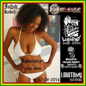 """Lobotomy Show Selecta Jallah Kadafi 17-08-2014 Session Roots Reggae 80's 90's.Hip Hop FR.2014."