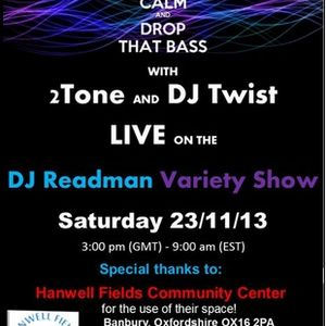 Dj Readans Variety Monthy Guest session 2tone and DJ Twist Drum and bass set
