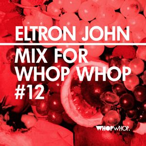 Eltron John - Mix For Whopwhop #12
