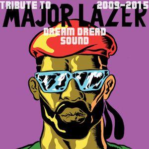Tribute To Major Lazer |2009-2015 Mix| DreamDreadSound