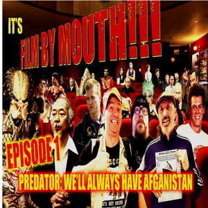 Film By Mouth Ep1 Predator We Ll Always Have Afghanistan A Love Story By Eddie Mongohorn Mixcloud