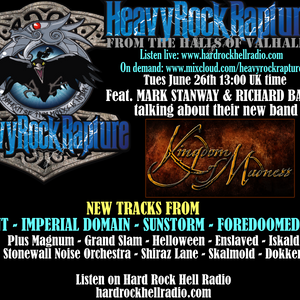 Hard Rock Hell Radio - Heavy Rock Rapture - June 26 2018 feat Kingdom of Madness