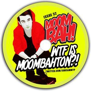 Sammy P - Issue 32 - WTF IS MOOMBAHTON