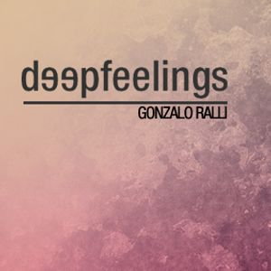 Deep Feelings 013 # Gonzalo Ralli