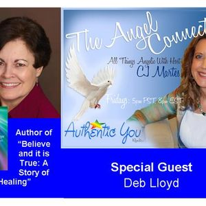 The Angel Connection: Believe and it is True with Deborah Lloyd