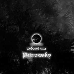 Petrowsky - dark garden podcast 012