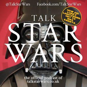 Talk Star Wars Episode 22 | Who Talks First