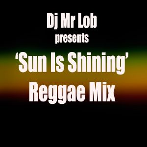 Sun is Shining Reggae Mix