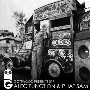 Gottwood Presents 017 - Alec Function & Phat Sam