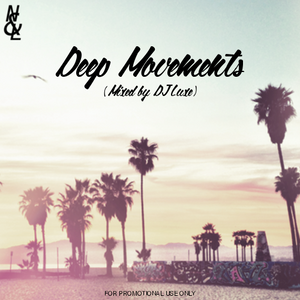 DEEP MOVEMENTS - NESSUNO&LUXE (MIXED BY LUXE)