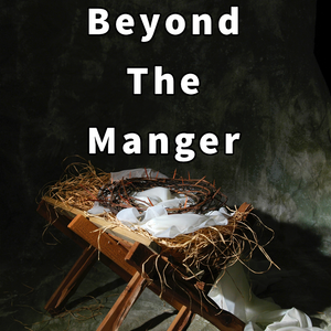 Beyond The Manger
