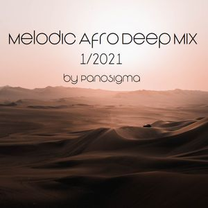 Melodic Afro Deep Mix by PanoSigma (1/2021)