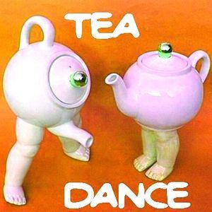 TEA DANCE - PART TWO