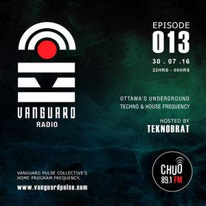 VANGUARD RADIO Episode 013 with TEKNOBRAT - 2016-07-30TH CHUO 89.1 FM Ottawa, CANADA