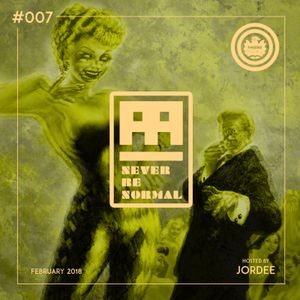 Never Be Normal #007 (February 2018) - Hosted by JorDee