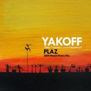 Yakoff - Plaz (March 2009)