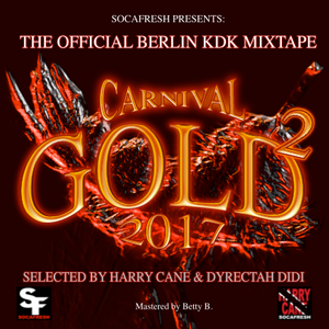 Carnival Gold Vol 2 - KDK Mix 2017 by Harry Cane & Dyrecath Didi - Socafresh